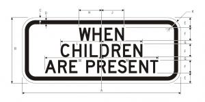 S4-2 When Children Are Present School Sign Spec