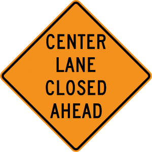 W9-3 Center Lane Closed Ahead Warning Sign