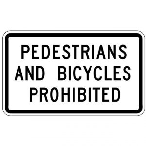 R5-10b Pedestrians And Bicycles Prohibited Regulatory Sign
