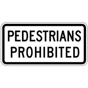 R5-10c Pedestrians Prohibited Regulatory Sign