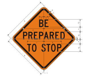 W3-4 Be Prepared To Stop Warning Sign Spec